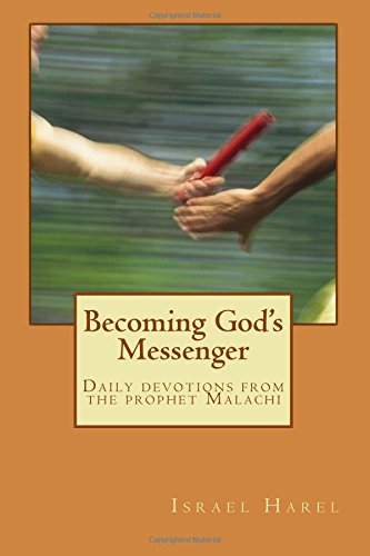 Becoming God's Messenger, Daily Devotions from the Prophet Malachi