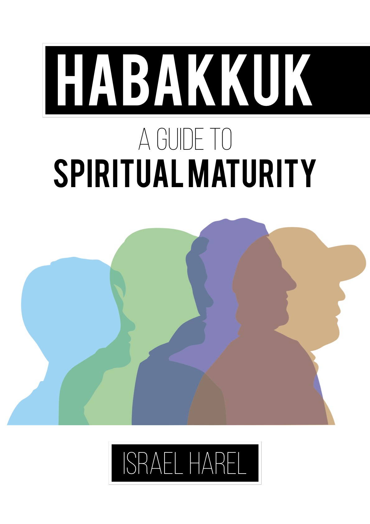 Habakkuk a Guide to Spiritual Maturity